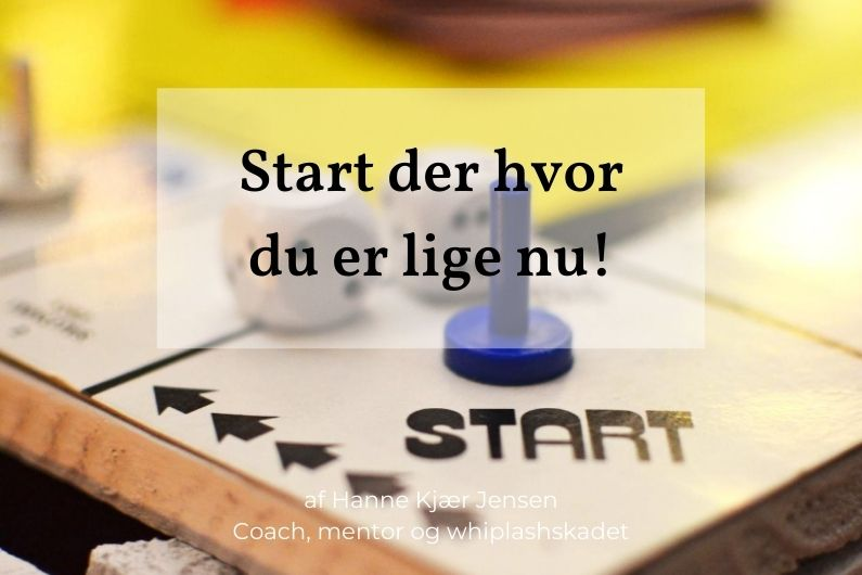 Start der hvor du er lige nu